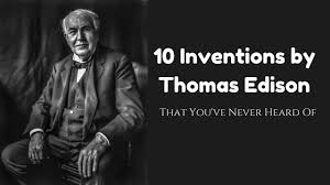 Top 10 Inventions by Thomas Edison (That You've Never Heard Of) - YouTube