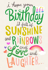 birthday quotes a birthday full of sunshine rainbows love and