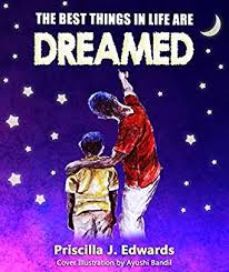 The Best Things in Life are Dreamed - Kindle edition by Edwards, Priscilla,  Bandil, Ayushi. Children Kindle eBooks @ Amazon.com.