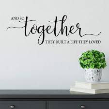 And So Together They Built A Life They Loved Vinyl Wall Decal Sticker Removable Multi Color Available Handmade Midwestgolfingmagazine Com