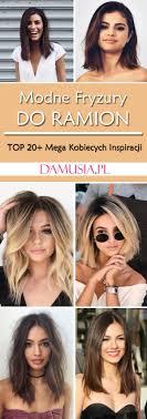 Modne Wlosy Do Ramion Top 20 Mega Kobiecych Inspiracj Na Stylowi Pl
