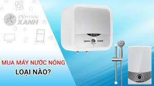 Kinh nghiệm chọn mua máy nước nóng tốt nhất, phù hợp với nhu cầu
