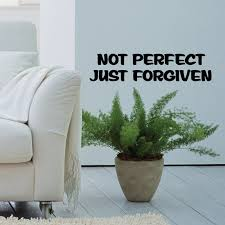 Not Perfect Just Forgiven Decal