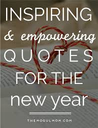 lots of inspiring empowering quotes for the new year cheers to