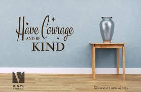 Have Courage And Be Kind Wall Decor Vinyl Decal Letting Cinderella Quote 2486