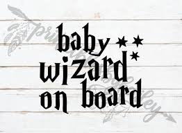 Baby Wizard On Board Funny Car Decal Car Decals Funny Svg Etsy