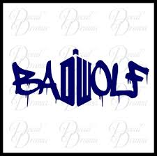 Bad Wolf Dw Graffiti From Doctor Who Vinyl Car Laptop Decal Decal Drama