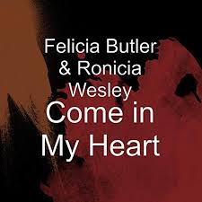 Come in My Heart by Felicia Butler & Ronicia Wesley on Amazon Music -  Amazon.com