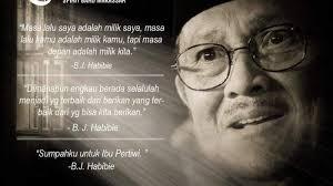 kata kata bijak quotes bj habibie semasa hidupnya yang bisa jadi