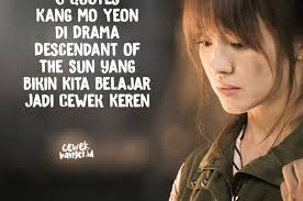quotes kang mo yeon di drama descendant of the sun yang bikin
