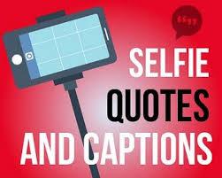 good selfie captions selfie quotes for your instagram posts