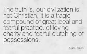 the truth is our civilization is not christian it is a tragic