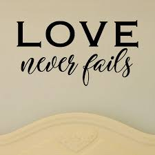 Love Never Fails Wall Quotes Decal Wallquotes Com