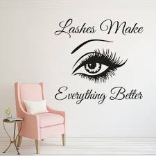 Eyelashes Vinyl Wall Decal Beauty Salon Quote Lashes Make Everything Better Quote Wall Sticker Eyes Make Up Wall Mural Az013 Buy At The Price Of 9 60 In Aliexpress Com Imall Com