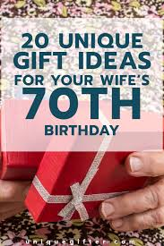 20 gifts for your wife s 70th birthday