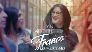 What The Fuck France - Les Parisiennes - YouTube