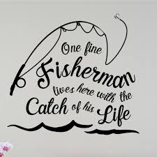 Enchantingly Elegant One Fine Fisherman Lives Here Wall Decal Wayfair