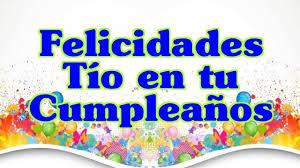 Felicidades Hoy En Tu Cumpleanos Tio Frases Para Un Dia Feliz
