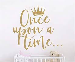 Amazon Com Juruoxin Once Upon A Time With Crown Wall Sticker Art Vinyl Home Quote Decals For Kids Girl Princess Room Nursery Decoration House Interior Design Ymx38 Matte Gold 42x38cm Home Kitchen