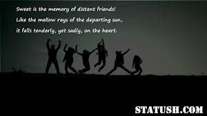 friendship quotes sweet is the memory of distant friends