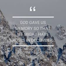 god gave us memory so that we might james m barrie about god