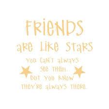 Friends Are Like Stars You Can T Always See Them Vinyl Decal Medium Buttercream Walmart Com Walmart Com