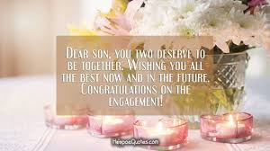 dear son you two deserve to be together wishing you all the best