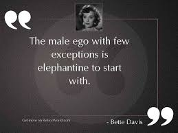 the male ego few inspirational quote by bette davis