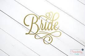 Bride S Cars Bride Decal Bride Sticker Wedding Decal Bride To Be Decal Bridal Shower Gift Wedding Lande Leading Wedding Magazine Ideas Inspirations The Hottest New Wedding Trends