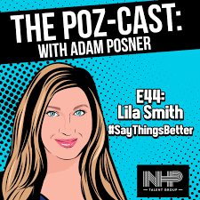 Lila Smith: How to #saythingsbetter | POZCAST Career & Life Journeys with  Adam Posner