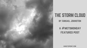 """The Storm Cloud"""" by Abigail Johnston - A #MetsMonday Featured Post 
