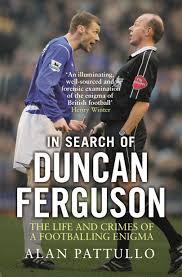 In Search of Duncan Ferguson by Alan Pattullo - Penguin Books New Zealand
