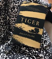 Tiger By Polly Clark – A Review – Bookish Chat