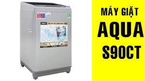 Máy giặt Aqua 9 Kg AQW-S90CT | Điện Máy Phú Thọ Online - YouTube