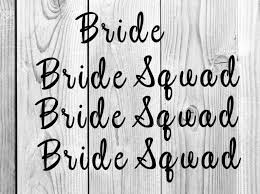 Bride Squad Vinyl Decal Yeti Cup Cup Decal Tumbler Decal Etsy