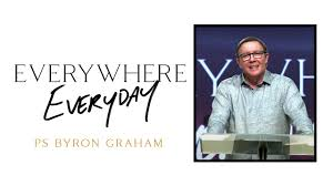 Everywhere Everyday | Ps Byron Graham - Highway at Home - YouTube