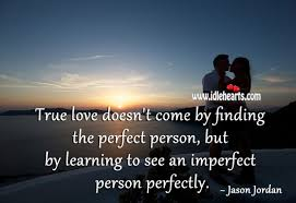 true love is seeing an imperfect person perfectly