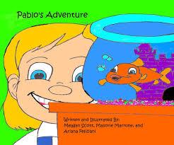 Pablo's Adventure by Meagan Scott, Mallorie, and Ariana Feliziani ...