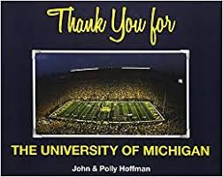 Thank You for the University of Michigan: John and Polly Hoffman:  9781620868805: Amazon.com: Books