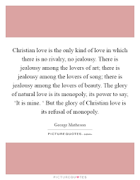 christian love is the only kind of love in which there is no
