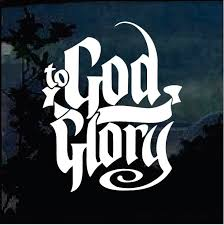 God Be The Glory Christian Decal Stickers Custom Sticker Shop
