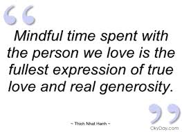 mindful time spent the person we love thich nhat hanh