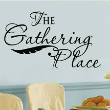 Enchantingly Elegant The Gathering Place Vinyl Letters Words Wall Decal Wayfair