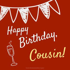 happy birthday cousin grateful to have you