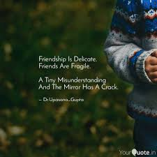 friendship is delicate f quotes writings by upasana gupta