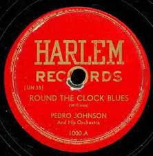 PEDRO JOHNSON.ROUND THE CLOCK BLUES / ROUND THE CLOCK BLUES.78 ...
