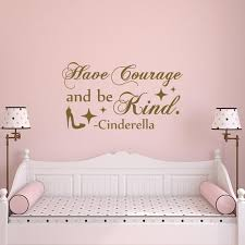 Have Courage And Be Kind Wall Decal Princess Wall Decal Quote Etsy