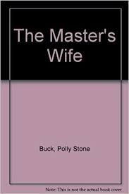 The Master's Wife by Polly Stone Buck (1989-11-03): Amazon.com: Books