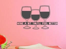 Design With Vinyl Top Selling Decals Wine A Bit You Ll Feel Better Wall Art 14 Wall Stickers Murals Wall Art Design