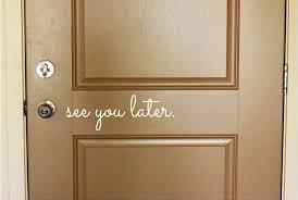 Amazon Com Byron Hoyle See You Later Vinyl Door Decal Front Door Decals See You Later Home Office Decor Custom Vinyl Decals See You Later Vinyl Company 12x4 Home Kitchen